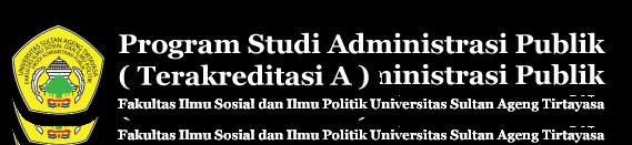 Program Studi Administrasi Publik | Fakultas Ilmu Sosial dan Ilmu Politik – Untirta